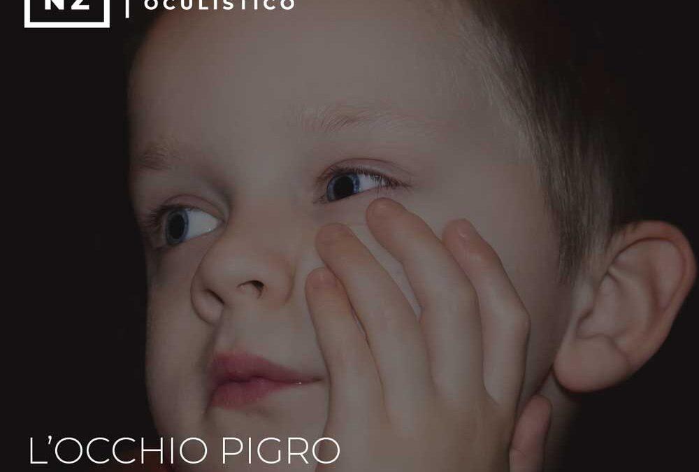 L'occhio pigro nel bambino: che cos'è e come curarlo